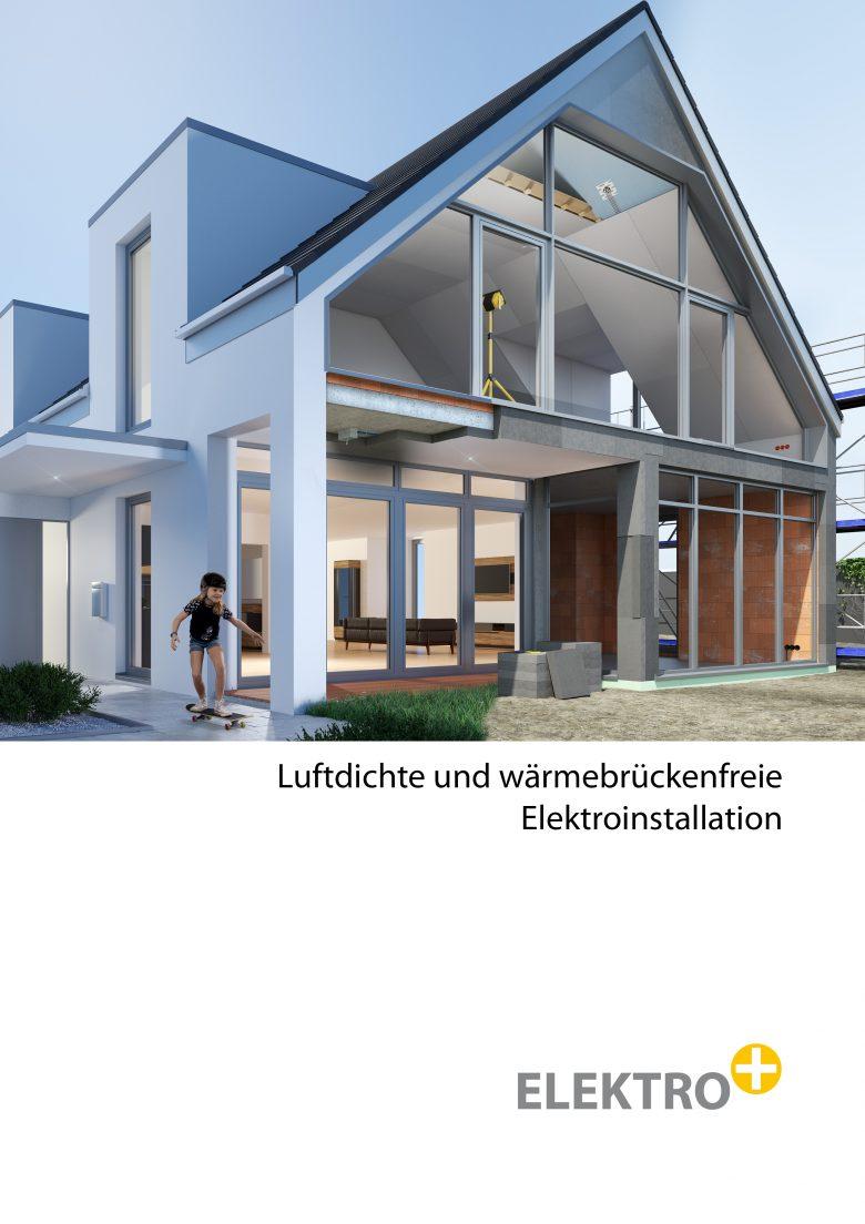 Neue Broschüre zum Thema luftdichte und wärmebrückenfreie Elektroinstallation